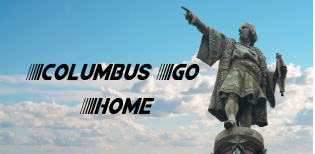 Columbus Go Home